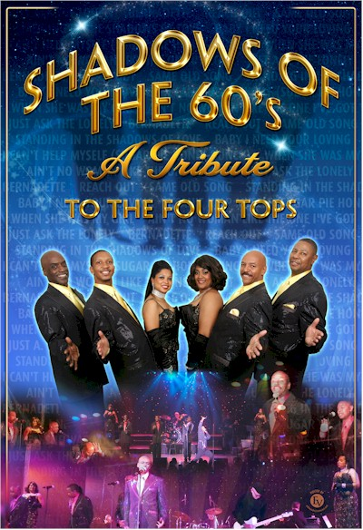 Shadows of the 60s A Tribute to The Four Tops 202-369-1063